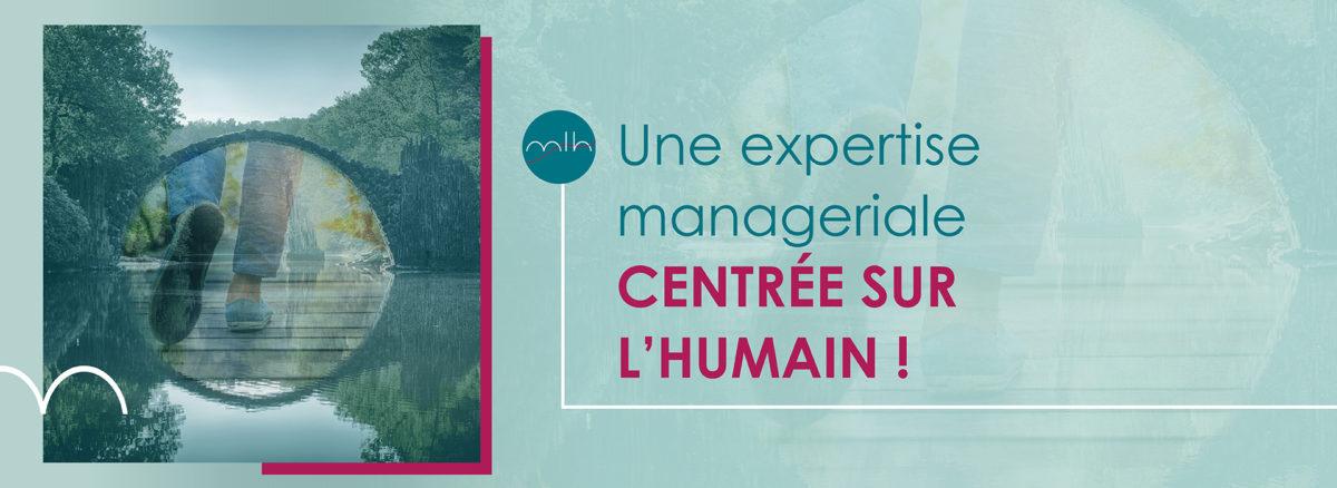 Une expertise managériale centrée sur l'humain